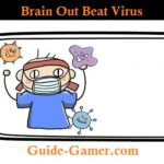 Brain out beat virus
